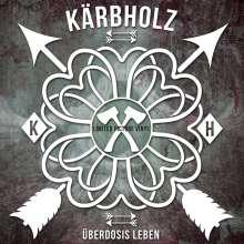 Kärbholz: Überdosis Leben (Limited-Edition) (Picture-Disc), LP