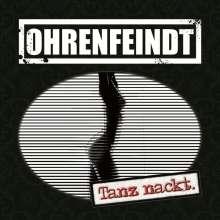 Ohrenfeindt: Tanz nackt.(Ltd.Fan Box/Digipak+Bandana), CD