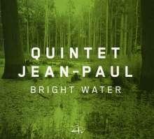 Quintet Jean Paul: Bright Water, CD