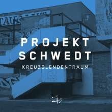 Projekt Schwedt: Kreuzblendentraum, CD