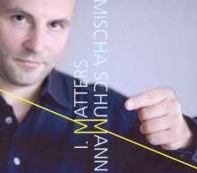 Mischa Schumann: I. Matters, CD