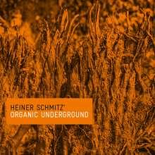Heiner Schmitz (geb. 1979): Organic Underground (Limited-Edition), CD