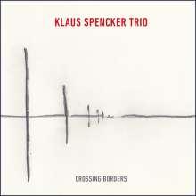 Klaus Spencker: Crossing Borders, CD