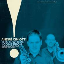 Andre Cimiotti (geb. 1975): This Is Where I Come From (180g), LP