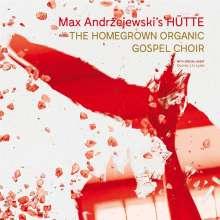 Max Andrzejewski (geb. 1986): Max Andrzejewski's Hütte And The Homegrown Organic Gospel Choir, CD