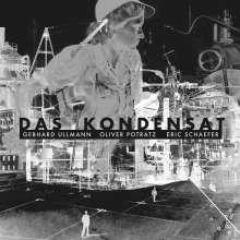 Das Kondensat (Gebhard Ullmann, Oliver Potratz & Eric Schaefer): Das Kondensat, CD