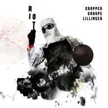 Philipp Gropper, Ronny Graupe & Christian Lillinger: Riot, CD