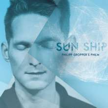 Philipp Gropper (geb. 1978): Sun Ship, CD