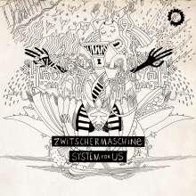 Zwitschermaschine: System For Us, CD