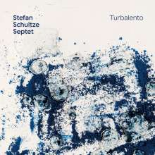 Stefan Schultze (geb. 1979): Turbalento, CD