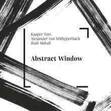 Kasper Tom, Alexander von Schlippenbach & Rudi Mahall: Abstract Window, CD