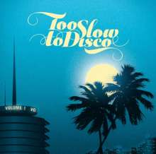 Too Slow To Disco Vol.1, CD