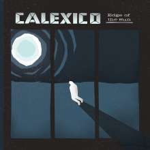 Calexico: Edge Of The Sun (Limited Deluxe Edition), 2 CDs