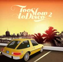 Too Slow To Disco Vol. 2, CD