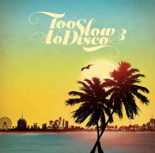Too Slow To Disco Vol. 3, CD