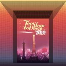 Too Slow To Disco NEO - En France, CD