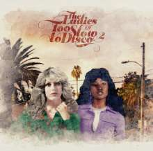 The Ladies Of Too Slow To Disco Vol. 2, CD