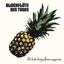Blockflöte Des Todes: Ich habe heute Ananas gegessen (CD + DVD), 1 CD und 1 DVD