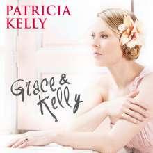 Patricia Kelly: Grace & Kelly, LP