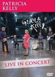 Patricia Kelly: Grace & Kelly: Live In Concert 2016, DVD