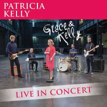 Patricia Kelly: Grace & Kelly: Live In Concert 2016, CD
