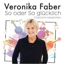 Veronika Faber: So oder so glücklich, CD