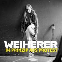 Weiherer: Im Prinzip aus Protest (Live), CD