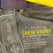 Franz Hummel (geb. 1939): Land der Schönheit (Eine Hymne für Bayern), Maxi-CD