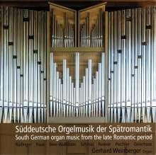 Gerhard Weinberger - Süddeutsche Orgelmusik der Spätromantik, CD