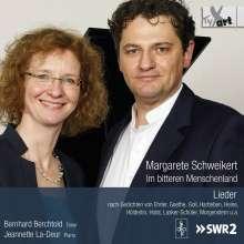Margarete Schweikert (1887-1957): Im bitteren Menschenland (Liederzyklus), CD
