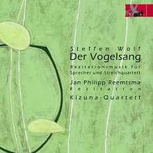 Steffen Wolf (geb. 1971): Der Vogelsang (Rezitationsmusik für Sprecher & Streichquartett), CD