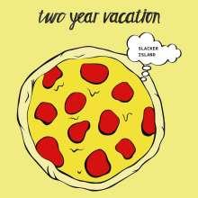 Two Year Vacation: Slacker Island, LP