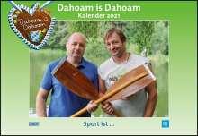 Dahoam is Dahoam 2021, Kalender