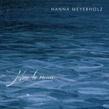 Hanna Meyerholz: How To Swim, CD