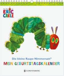 Eric Carle: Die kleine Raupe Nimmersatt - Mein Geburtstagskal., Diverse