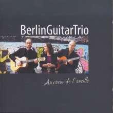 BerlinGuitarTrio - Au coeur de l'oreille, CD