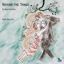 Boris Berchtein (geb. 1963): Beyond the Tango - Trios für Violine, Cello, Klavier, CD