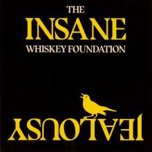 The Whiskey Foundation: Insane Jealousy (Limited-Numbered-Edition), Single 7""