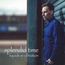 Splendid Time: Liquids in Vibration, CD