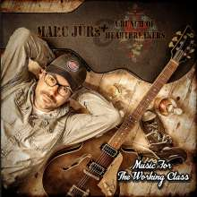 Marc Jürs and a Bunch of Heartbreakers: Music For The Working Class, CD