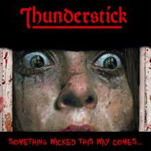 Thunderstick: Something Wicked This Way Comes (Limited-Edition) (Red Vinyl), LP