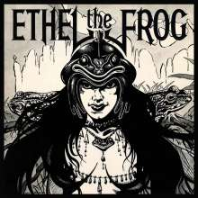 Ethel The Frog: Ethel The Frog (Silver Vinyl), LP