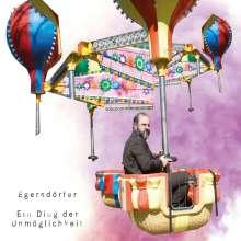 Matthias Egersdörfer: Ein Ding der Unmöglichkeit, 2 CDs