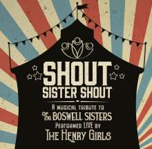 The Henry Girls: Shout Sister Shout: A Musical Tribute To The Boswell Sisters, CD