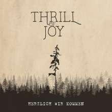 Thrill Of Joy: Herzlich wir kommen, LP