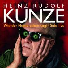 Heinz Rudolf Kunze: Wie der Name schon sagt - Solo Live, 2 CDs