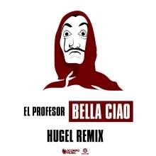 El Profesor: Bella Ciao (Hugel Remix), Maxi-CD