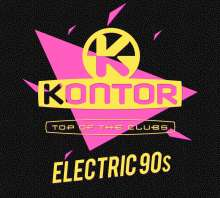 Kontor Top Of The Clubs: Electric 90s, 3 CDs