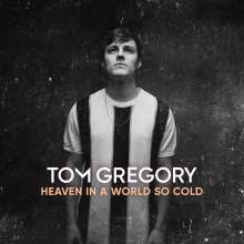 Tom Gregory: Heaven In A World So Cold, CD