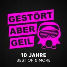Gestört aber GeiL: 10 Jahre: Best Of & More, 3 CDs